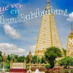 Ubon Ratchathani: Wat Maha Wanaran, Wat Phra That Nong Bua, Wat Ban Na Muang, Wat Tai Phrachao Yai Ong Tue