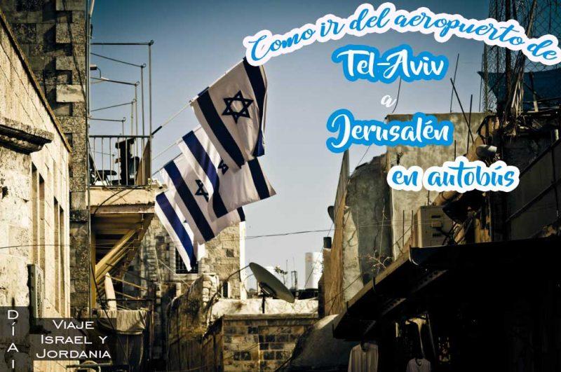 Como ir desde el aeropuerto de Tel Aviv a Jerusalén en transporte público
