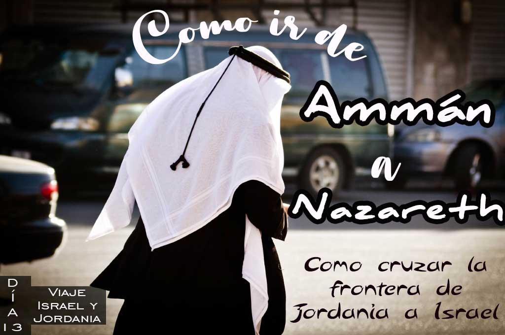 Como ir de Amman a Nazareth por tu cuenta