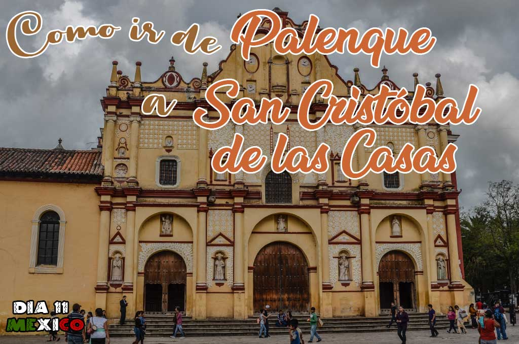 Como ir de Palenque a San Cristóbal de las Casas en transporte público