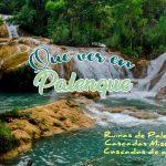 Palenque: Ruinas Mayas, Cascadas de Misol Há, y agua azul