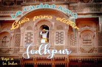 Que ver y que hacer en Jodhpur la ciudad azul.