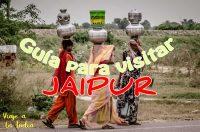 Que ver y que hacer en Jaipur la ciudad rosa.