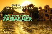 Que ver y que hacer en Jaisalmer la ciudad dorada.