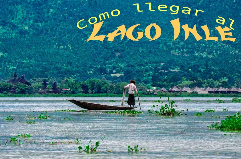 Como llegar de Yangon al Lago Inle