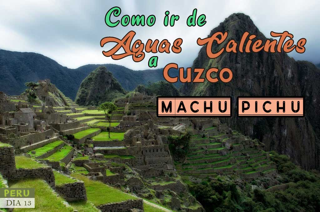 Como ir de Aguas Calientes a Cusco