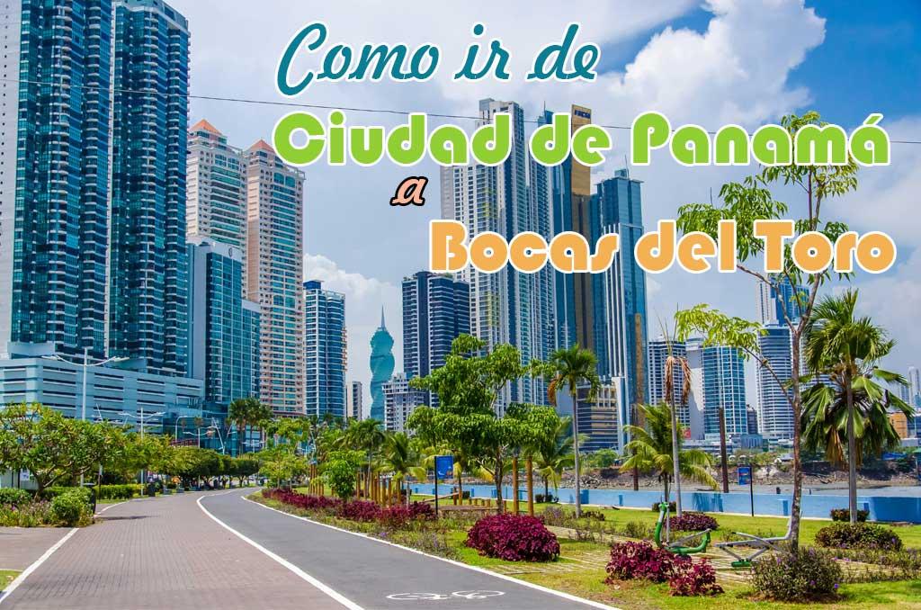 Como ir de la Ciudad de Panamá a Bocas del Toro
