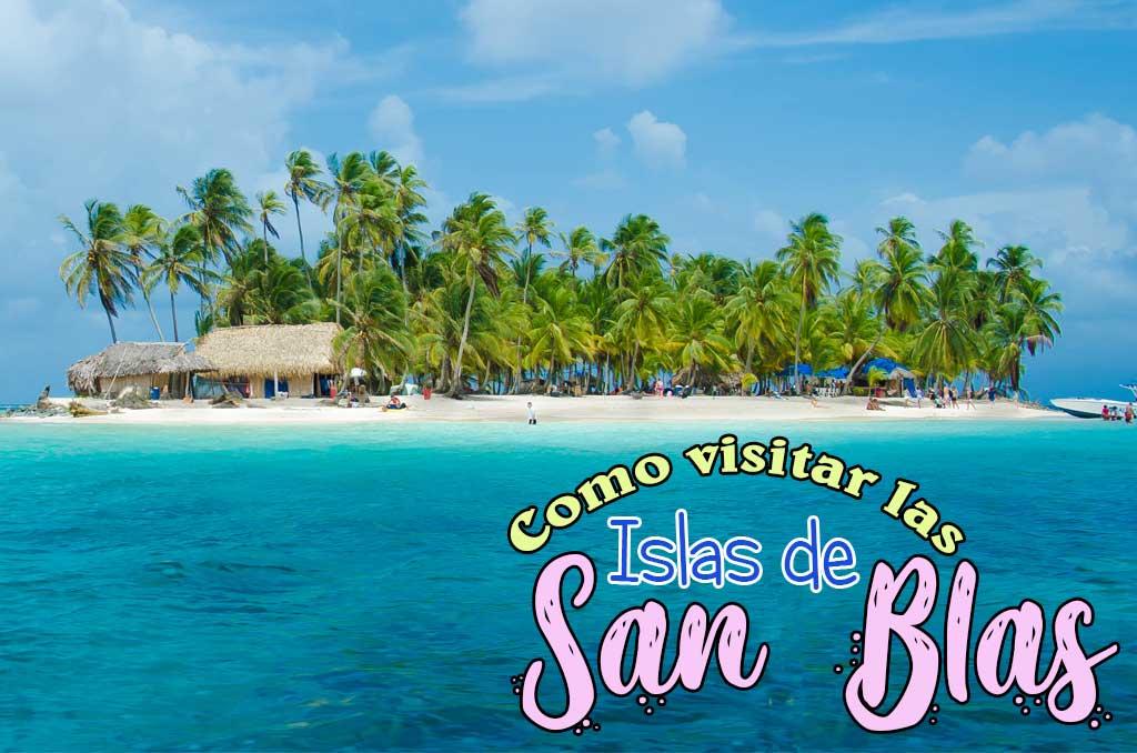 Como visitar las Islas de San Blas