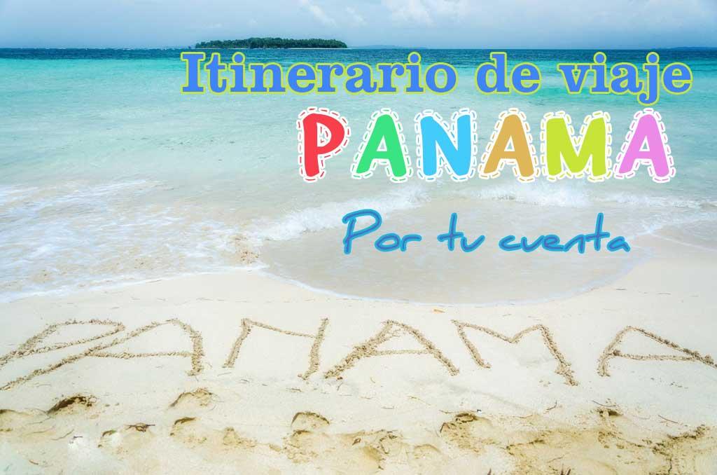 Itinerario de un viaje de 15 días a Panamá por tu cuenta