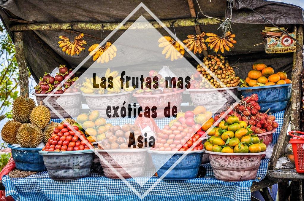 Las frutas más exóticas del Sudeste Asiático
