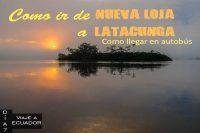 Como ir del Lago Agrio a Latacunga en transporte público