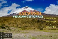 Como ir de Latacunga a Riobamba en transporte publico y ascender al volcán Cotopaxi.