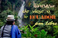 Itinerario de un viaje a Ecuador por libre de 15 dias