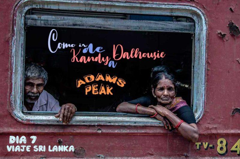 Como ir de Kandy a Dalhousie por tu cuenta
