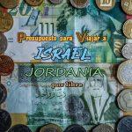 Presupuesto para viajar a Israel y Jordania