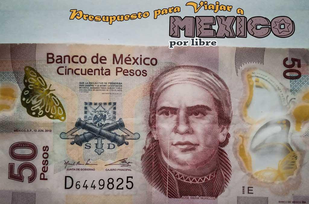 Prespuesto para viajar a México por tu cuenta