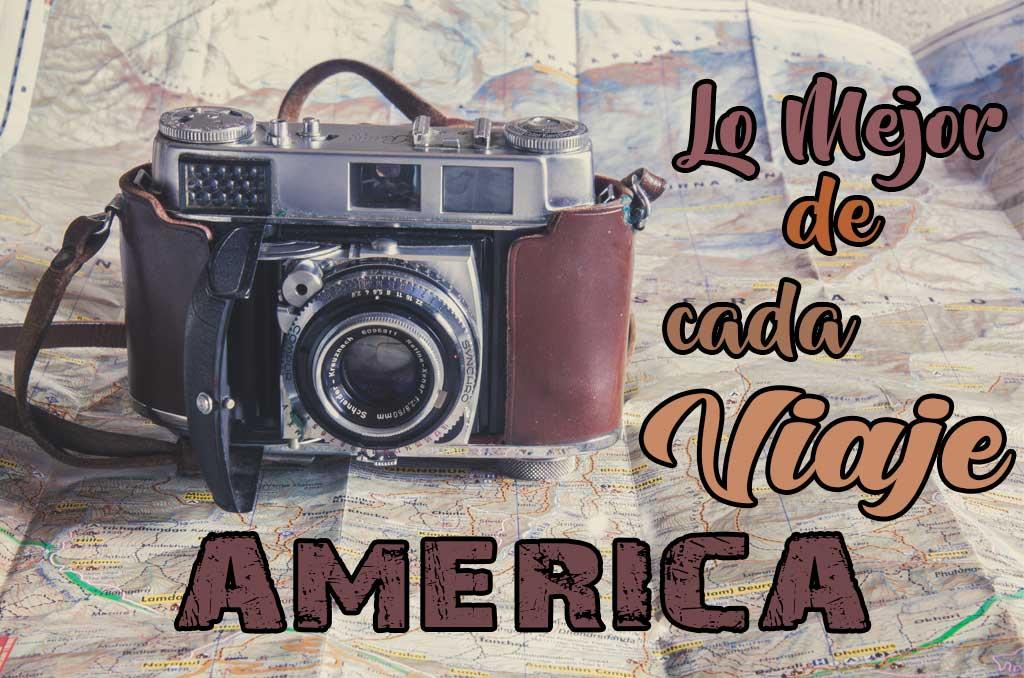 Lo Mejor de cada Viaje: América