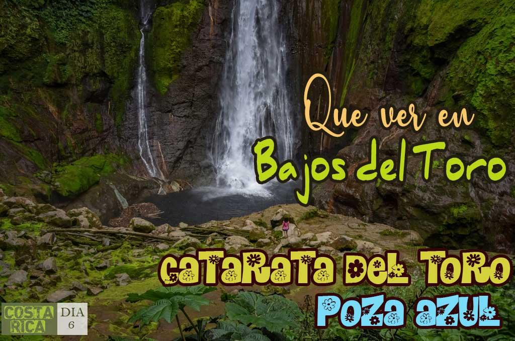 Que ver en Bajos del Toro: Catarata del Toro y Poza Azul